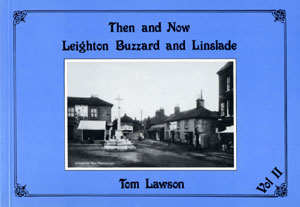 Then and Now Leighton Buzzard and Linslade - Volume II